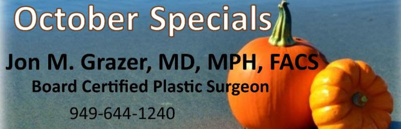 October Specials Jon M. Grazer, MD, MPH, FACS. Board certified plastic surgeon. 9. 4. 9. 6. 4. 4. 1. 2. 4. 0.